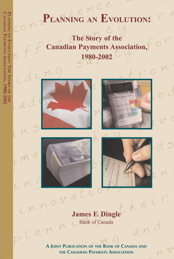 Planning an Evolution: The Story of the Canadian Payments Associates, 1980-2002
